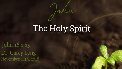 The Holy Spirit John 16:1-15