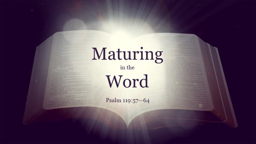 Maturing in the Word