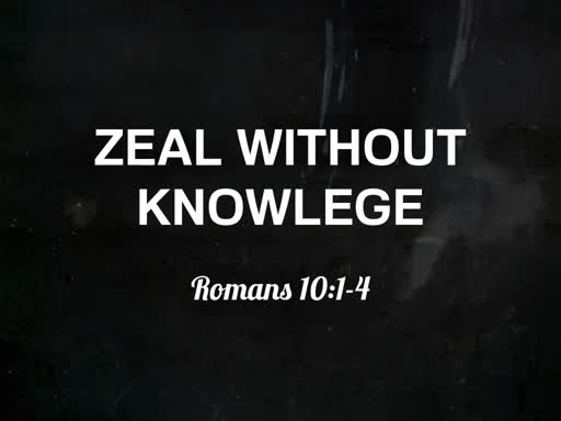Zeal Without Knowlege #2
