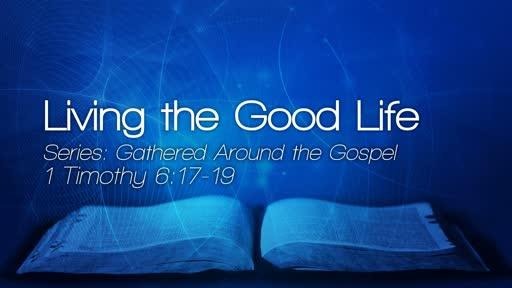 Living the Good Life - November 11, 2018