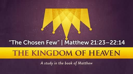 """The Chosen Few"" | Matthew 21:23–22:14"
