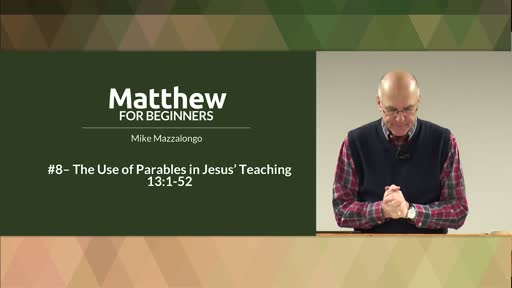 The Use of Parables in Jesus' Teaching - Discourse #3