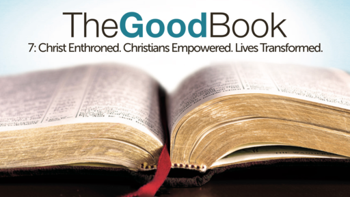 Christ Enthroned. Christians Empowered. Lives Transformed. (week 7)
