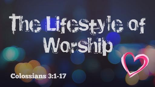 42 The Lifestyle of Worship (10-21-18)