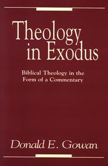 Theology in Exodus: Biblical Theology in the Form of a Commentary