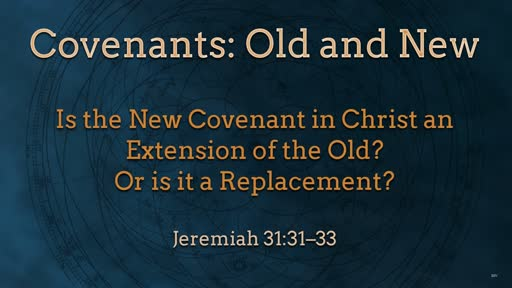 The Old and the New Covenants