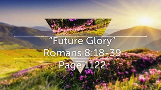"Romans 8:18-39: ""Future Glory"""