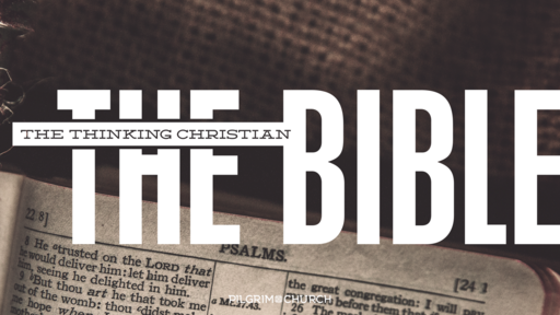 November 18, 2018 - The Thinking Christian - THE BIBLE - Writing & Psalms