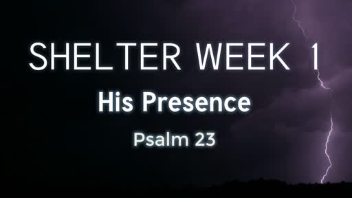 The Shelter of His Presence (November 18, 2018)