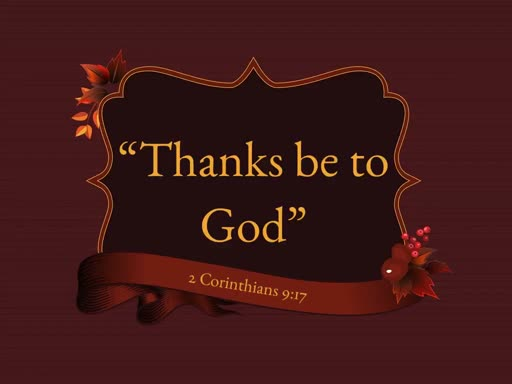 November 18, 2018 AM - Thanks be to God