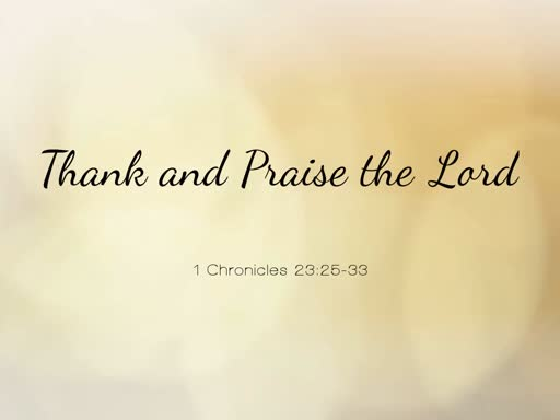 2018.11.18a Thank and Praise the Lord