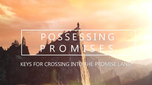 Keys for Entering Your Promise Land 10-28-17 Steve Trujillo