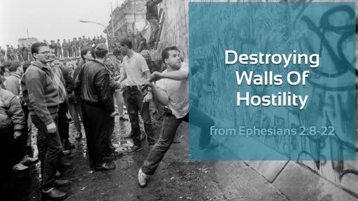 Destroying Walls of Hostility