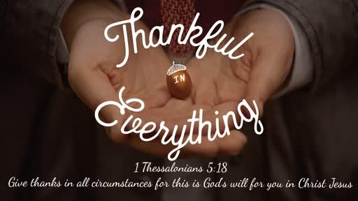 Thankfulness Sun Nov. 17, 2018 Tony Baccari