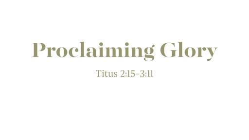 Proclaiming Glory