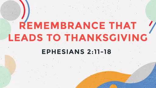 Remembrance that Leads to Thanksgiving