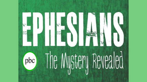 The Mystery Revealed.  Eph. 3:1-13