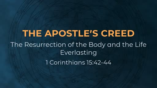 The Apostle's Creed - Week 12