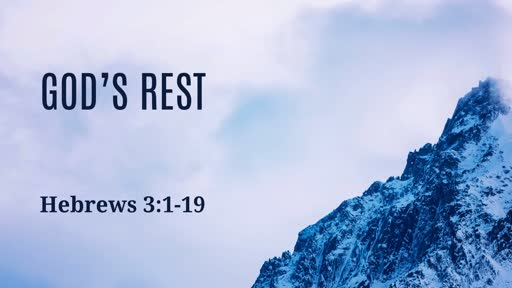 God's Rest (Hebrews 3:1-19)