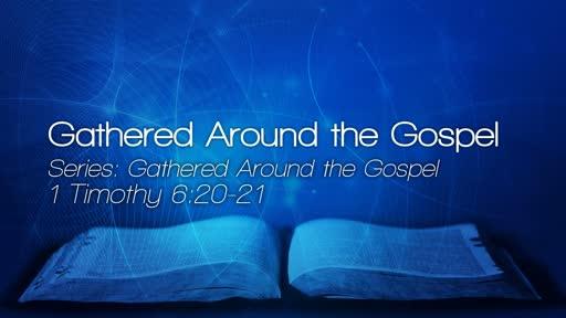 Gathered Around the Gospel - November 18, 2018