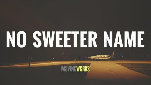 No Sweeter Name