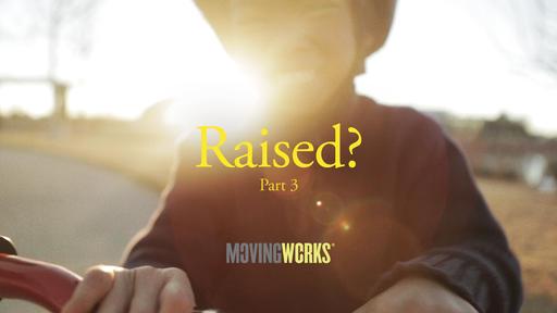 Raised Part 3