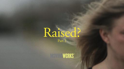 Raised Part 2