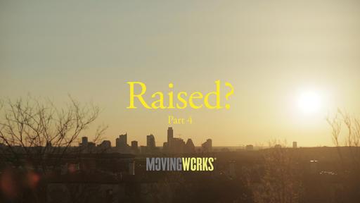 Raised Part 4