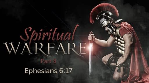 Ephesians 6:17 - Prepare for Warfare - Part 8
