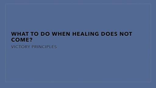 Healing - Part 2 Victory Principles