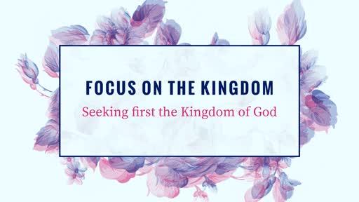 Focus on the Kingdom