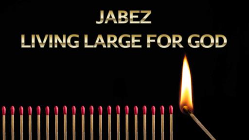 Jabez - Living Large For God