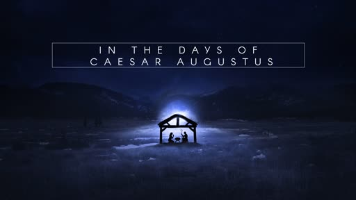 In the Days of Caesar Augustus