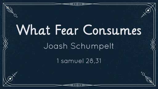 What Fear Consumes