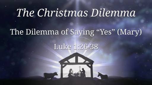 """The Dilemma of Saying """"Yes"""" (Mary)"""