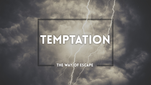 Temptation: The Way of Escape