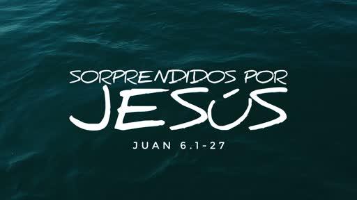 Sorprendidos por Jesús