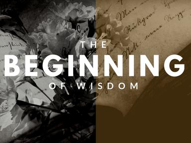The Beginning of Wisdom
