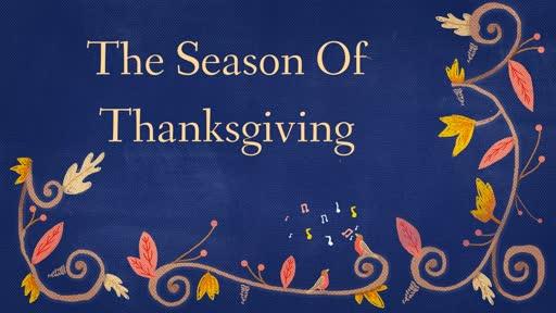 The Season Of Thanksgiving