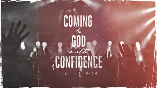 Coming to God with Confidence (Final)