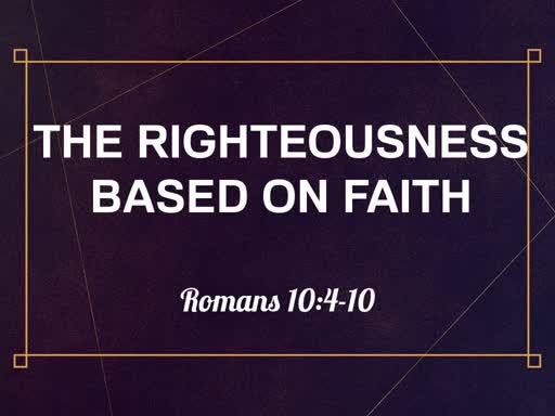 The Righteousness Based on Faith
