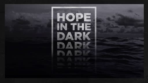 Hope in the Dark - Part 2