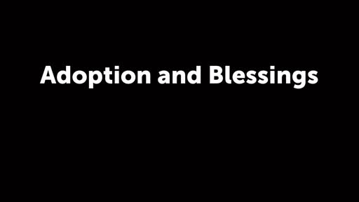 Adoption and Blessings