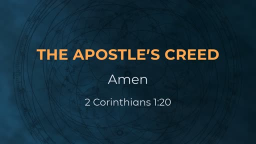 The Apostle's Creed - Week 13