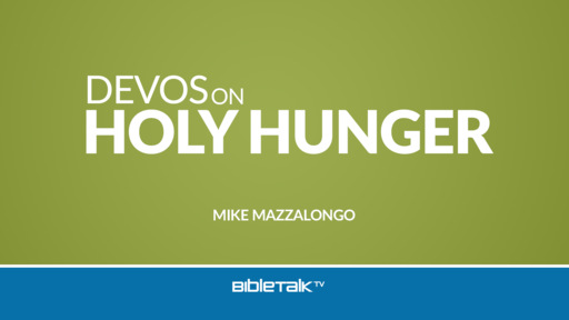 Devotionals on Holy Hunger