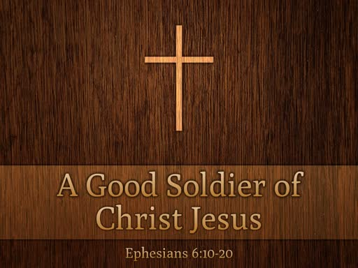 A Good Soldier of Christ Jesus