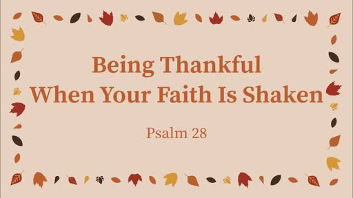 Being Thankful When Your Faith Is Shaken