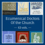 The Doctors of the Church: Ecumenical (63 vols.)