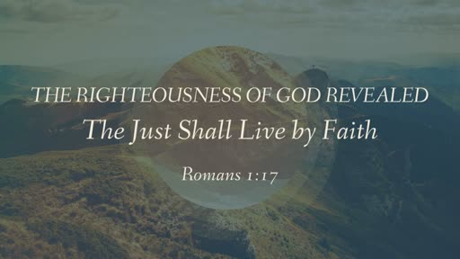 The Righteousness of God Revealed