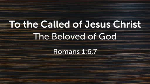 To the Called of Jesus Christ